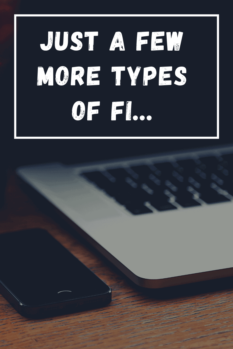 Just a Few More Types of FI
