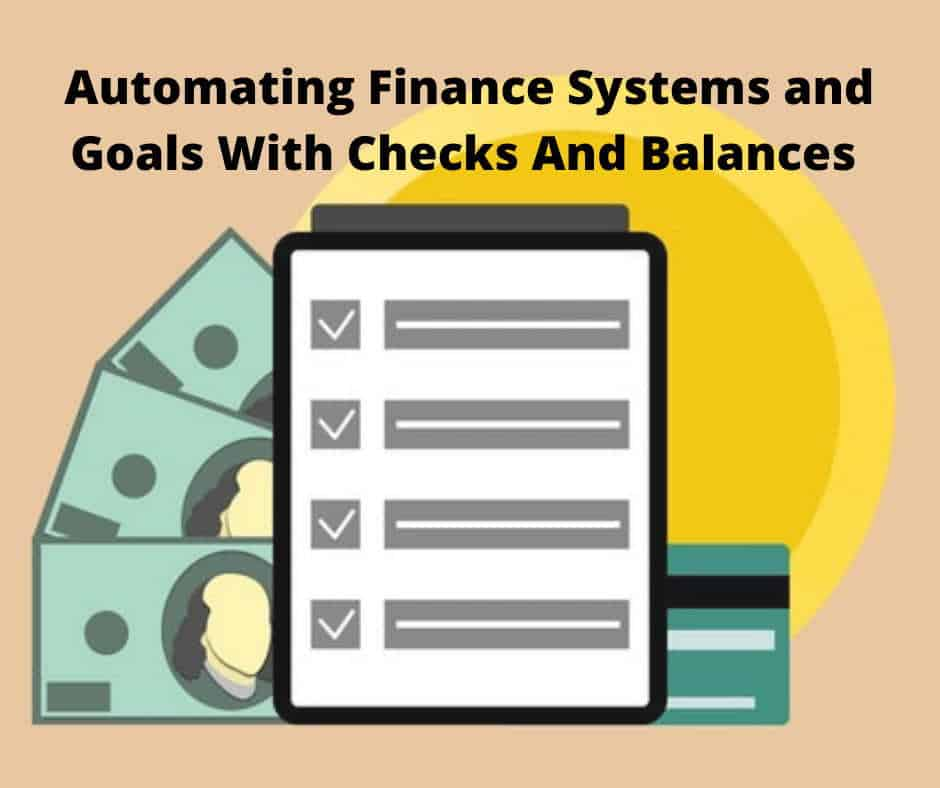 Automating Finance Systems and Goals With Checks and Balances